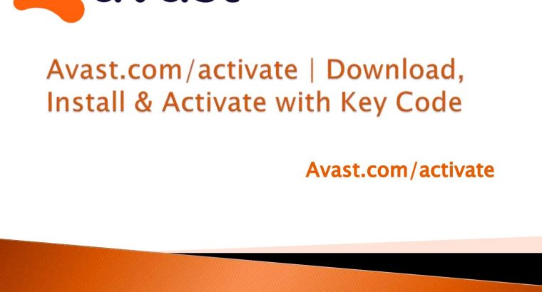 Avast.com/activate | Download, Install & Activate with Key Code